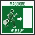 VIA DI FUGA---MAGGIORE